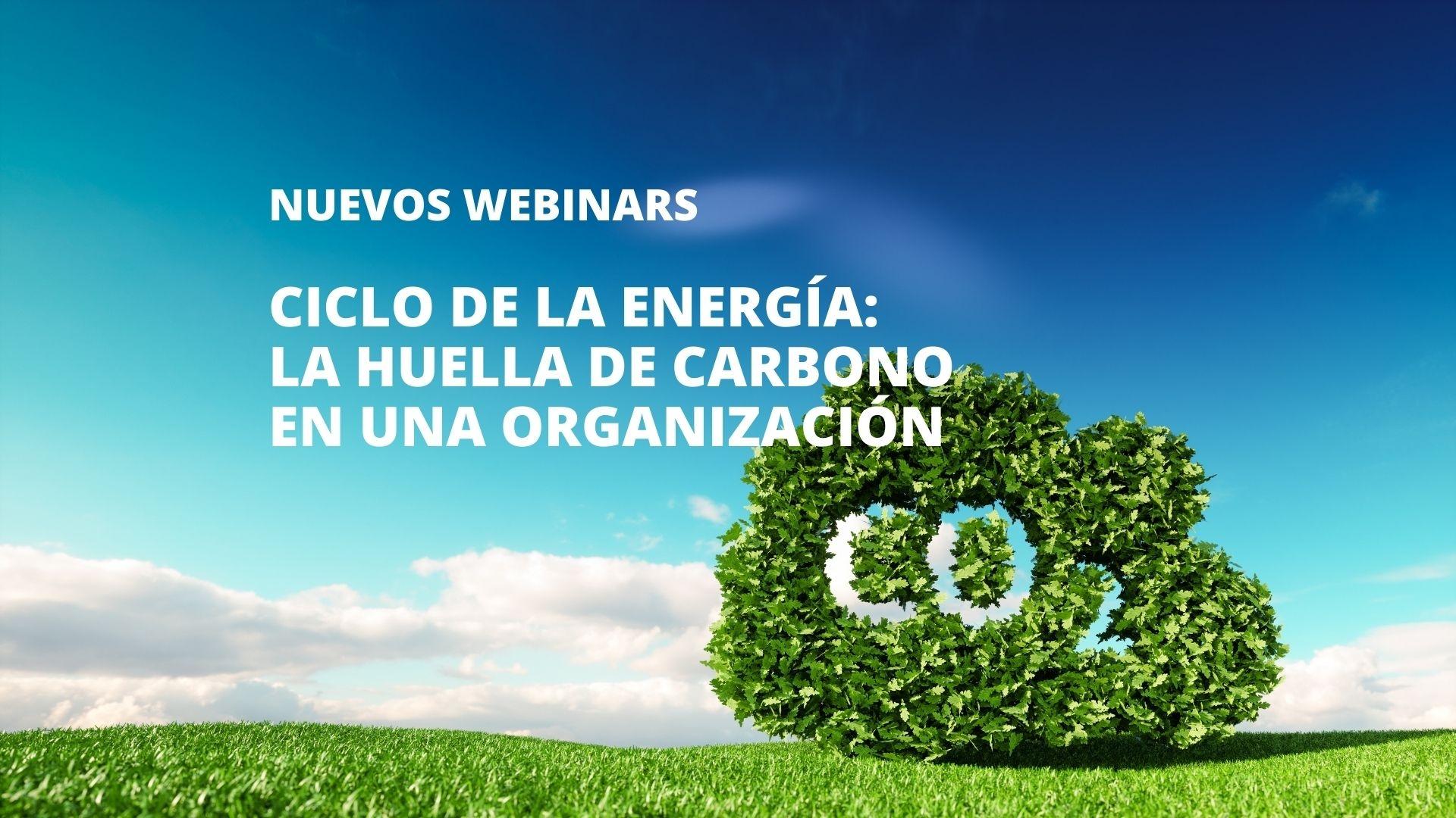 Cenifer-CICLO DE LA ENERGIA- La huella de carbono en una Organización