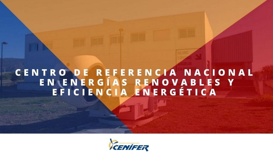 Cenifer-Centro de referencia nacional en energias renovables y eficiencia energetica