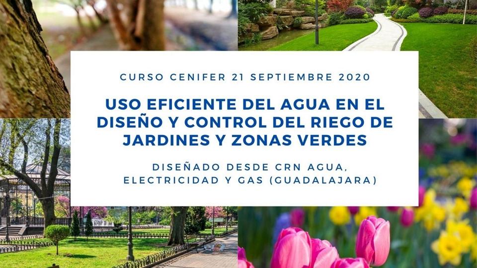 Cenifer-Curso Uso eficiente del agua en el diseño y control del riego de jardines y zonas verdes 21sept2020