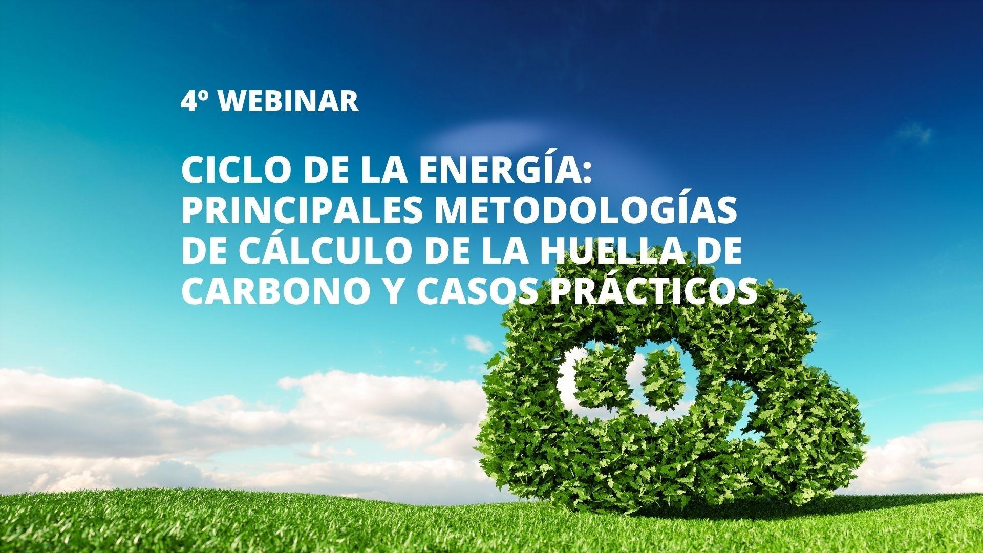 Cenifer-CICLO DE LA ENERGIA- Principales metodologías de cálculo de la huella de carbono y casos prácticos_nov2020