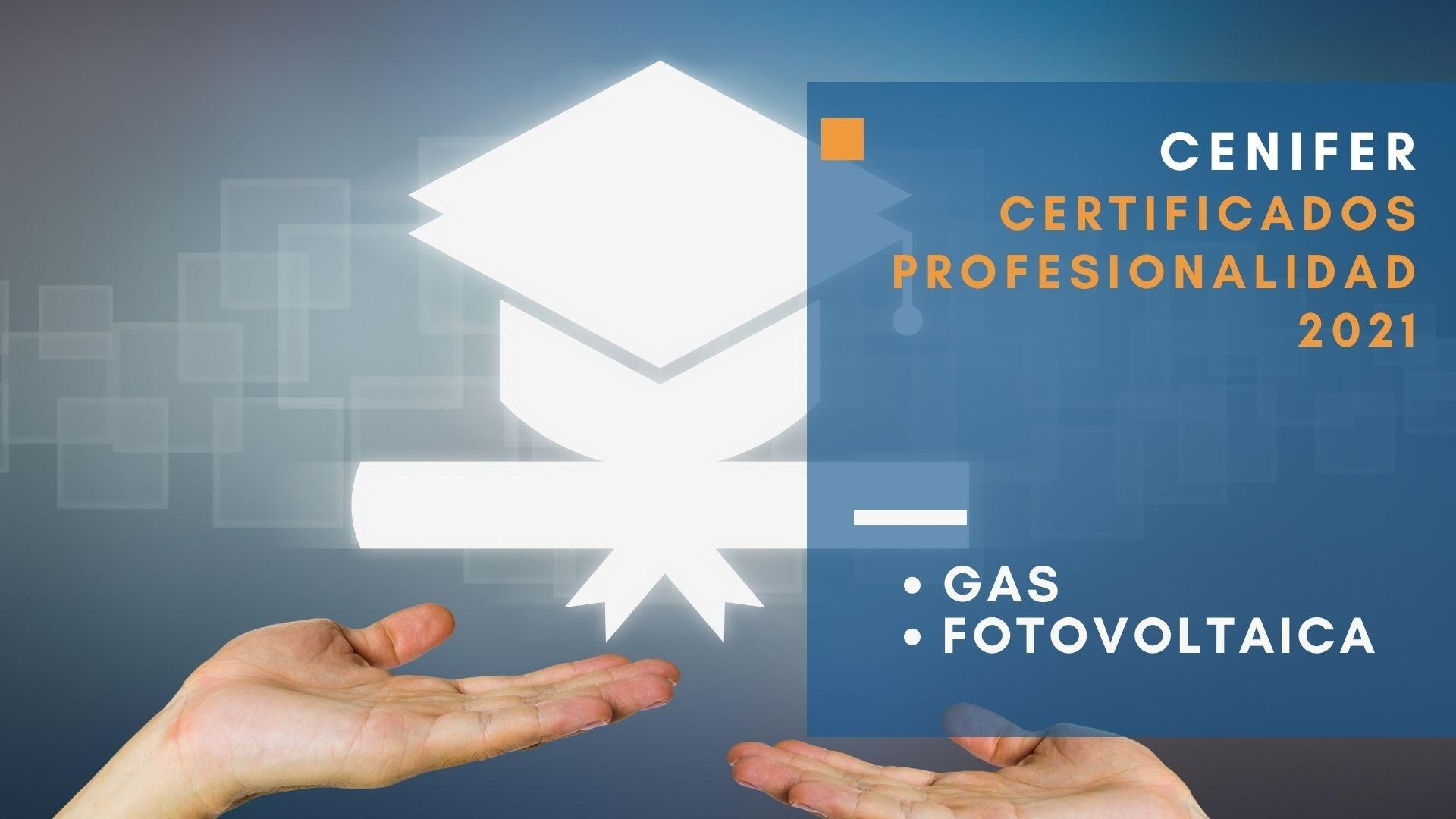 Cenifer Certificados de profesionalidad Gas y fotovoltaica 2021