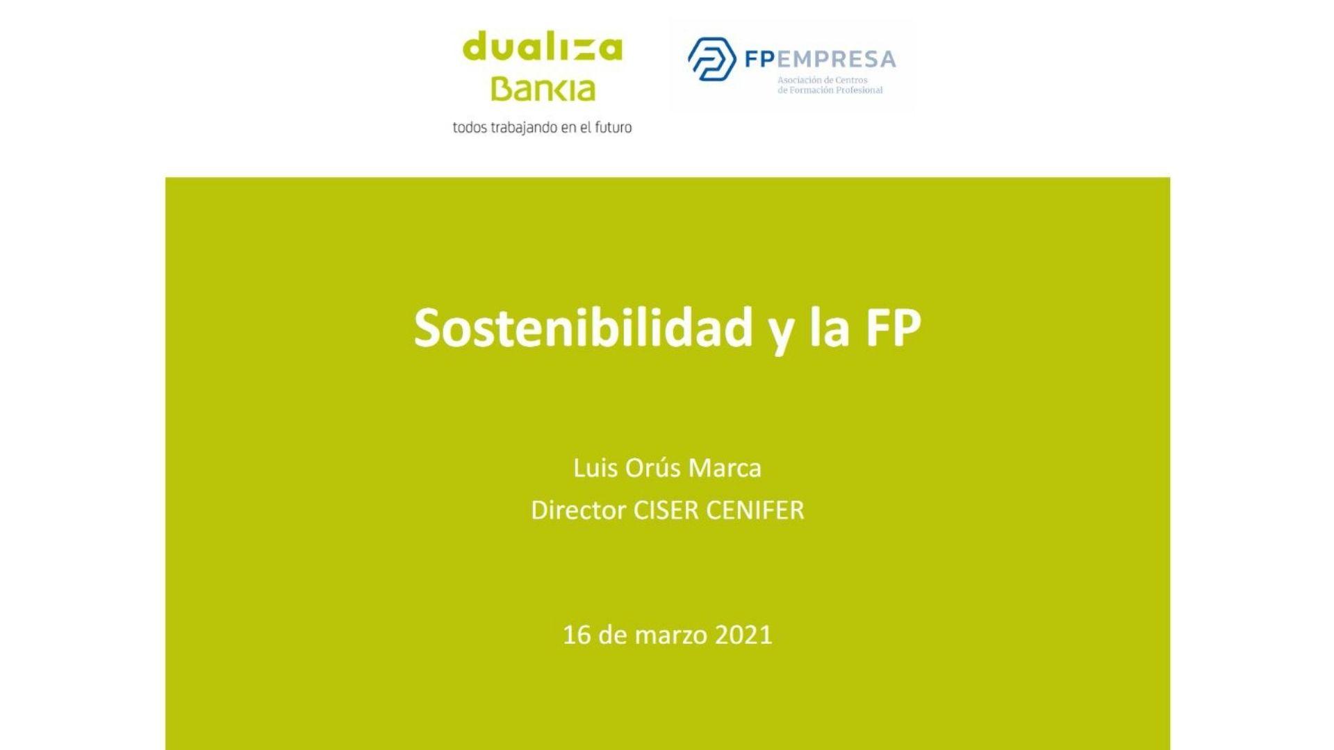Webinar Dualiza Bankia -Sostenibilidad y FP-Luis Orus16 marzo 2021